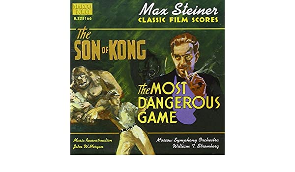 Steiner: Son Of Kong / The Most Dangerous Game: STEINER MAX ...