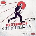 Düsterbusch City Lights Hörbuch von Alexander Kühne Gesprochen von: Jona Mues