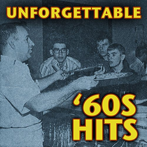 Unforgettable '60s Hits