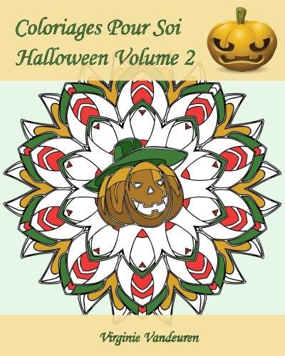 Coloriages Pour Soi - Halloween Volume 2: Continuons à célébrer Halloween - 25 coloriages supplémentaires (French Edition) -