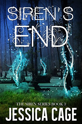 Siren's End (The Siren Series Book 3) by [Cage, Jessica]