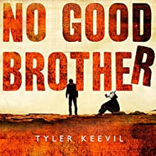 No Good Brother Audiobook by Tyler Keevil Narrated by Robert G Slade
