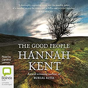 The Good People Audiobook by Hannah Kent Narrated by Caroline Lennon