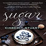 Sugar: A Novel | Kimberly Stuart