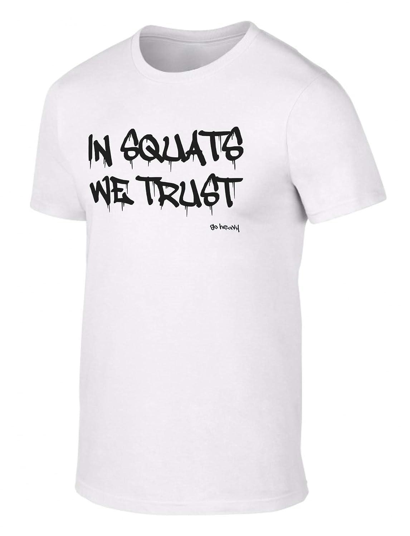 GO HEAVY Camiseta para Hombre - In Squat We Trust - Blanco: Amazon ...