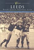 Leeds RLFC: Fifty of the Finest Matches (50 Classics)