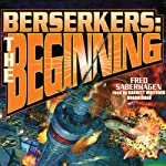 Berserkers: The Beginning   Fred Saberhagen