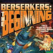 Berserkers: The Beginning | Fred Saberhagen