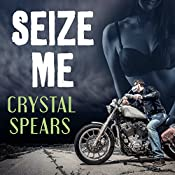 Seize Me: Breakneck, Book 1 | Crystal Spears
