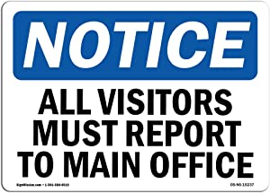 "OSHA Notice Sign - NOTICE All Visitors Must Report To Main Office | Rigid Plastic Sign | Protect Your Business, Work Site, Warehouse |  Made in the USA, 14"" X 10"" Rigid Plastic"