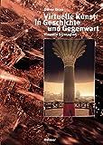Virtuelle Kunst in Geschichte und Gegenwart: Visuelle Strategien