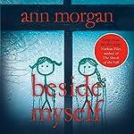 Beside Myself | Ann Morgan