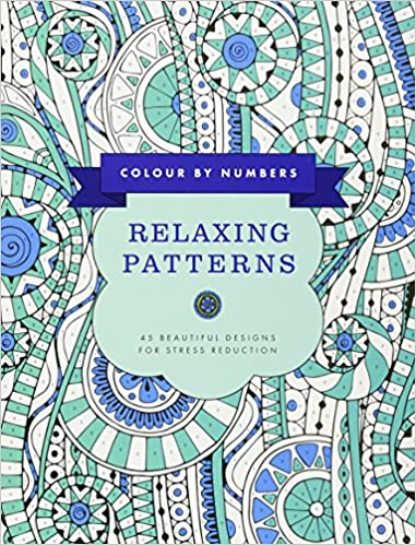 Colour by Numbers: Relaxing Patterns: 45 Beautiful Designs For ...