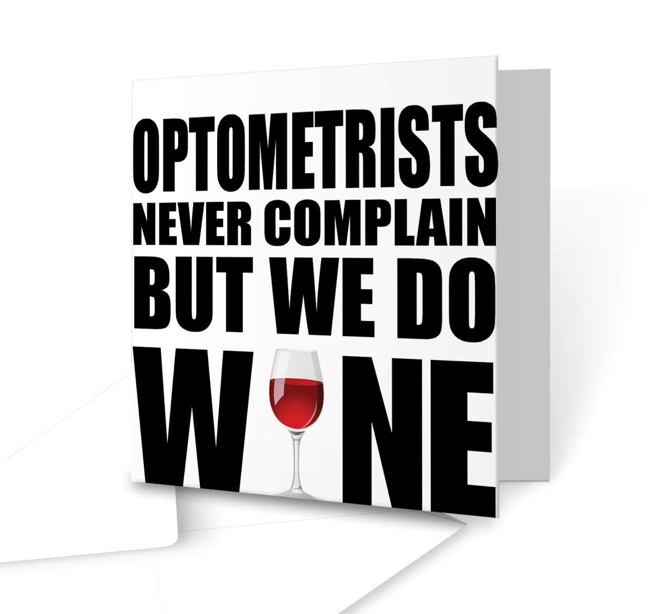 b4a044f4ec1 Optometrists Never Complain But We Do Wine Greeting Card - Square Greeting  Card