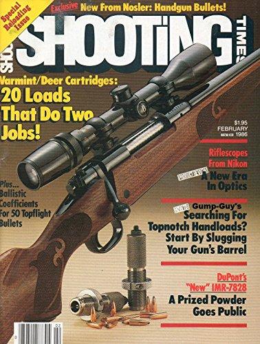Shooting Times February 1986 Magazine VARMINT/DEER CARTRIDGES: 20 LOADS THAT DO TWO JOBS Riflescopes From Nikon: A new Era In Optics ()