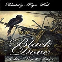Black Dove Audiobook by Robin Wyatt Dunn Narrated by Roger Wood