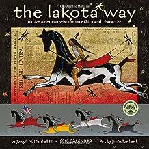 The Lakota Way 2016 Wall Calendar: Native American Wisdom on Ethics and Character