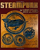 Steampunk for Simpletons, Travis Sivart and Wendy Callahan, 1495923673