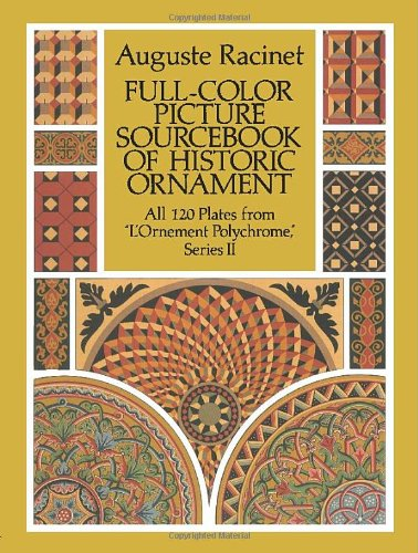 Full-Color Picture Sourcebook of Historic Ornament: All 120 Plates from