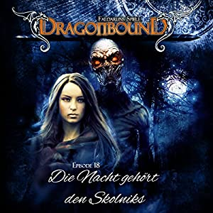 Die Nacht gehört den Skolniks (Dragonbound 18) Hörspiel