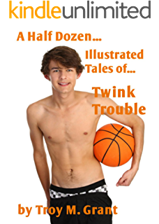 Twink Trouble (A Half Dozen Illustrated Tales of... Book 8)