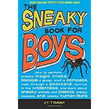 Sneaky Book for Boys: How to perform sneaky magic tricks, escape a grasp, craft a compass, and more (Sneaky Books)