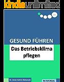 Gesund Führen - Das Betriebsklima pflegen (do care! - Die Chef-eBooks 7)