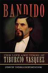 Bandido: The Life and Times of Tiburcio Vasquez Paperback