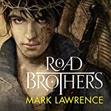 Road Brothers Audiobook by Mark Lawrence Narrated by Sean Ohlendorf