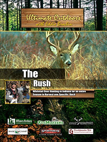 Ultimate Outdoors With Eddie Brochin   The Rush   Whitetail Deer Hunting In Indiana