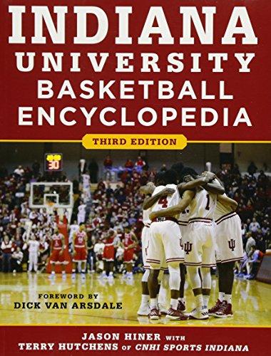 Basketball Indiana (Indiana University Basketball Encyclopedia)