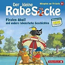 Piraten Ahoi! und andere rabenstarke Geschichten (Der kleine Rabe Socke - Das Hörspiel zur TV-Serie 1) Hörspiel von  div. Gesprochen von: Anna Thalbach, Peter Weis