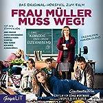 Frau Müller muss weg: Das Original-Hörspiel zum Film | Sönke Wortmann