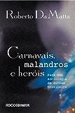Carnavais, malandros e heróis: Para uma sociologia do dilema brasileiro
