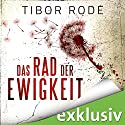 Das Rad der Ewigkeit Audiobook by Tibor Rode Narrated by Robert Frank