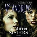 The Mirror Sisters: The Mirror Sisters Series Audiobook by V. C. Andrews Narrated by Rebekkah Ross