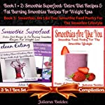 Smoothie Superfood: Detox Diet Recipes & Fat Burning Smoothies Recipes for Weight Loss + Smoothies Are Like You: Smoothie Food Poetry for the Smoothie Lifestyle | Juliana Baldec