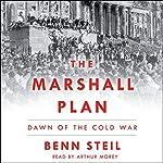 The Marshall Plan: Dawn of the Cold War | Benn Steil