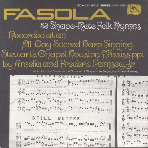 Fasola: Fifty-three Shape Note Folk Hymns: All Day Sacred Harp Singing at Stewart's Chapel in Houston, Mississippi