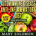 Autoimmune Disease Anti-Inflammatory Diet: Simple Steps To Lifetime Relief Audiobook by Mary Solomon Narrated by Martin James