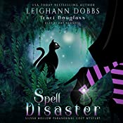 Spell Disaster: Silver Hollow Paranormal Cozy Mystery Series, Book 2 | Leighann Dobbs, Traci Douglass