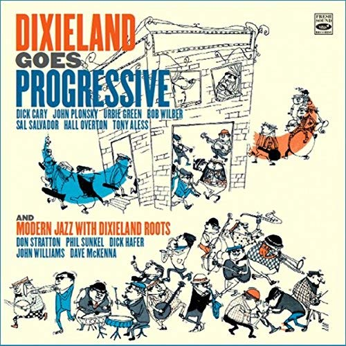 Dixieland Goes Progressive / Modern Jazz With Dixieland Roots /Various by Fresh Sound