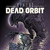 Aliens: Dead Orbit (Issues) (4 Book Series)