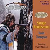 Savage Rendezvous: Wilderness Series #3 | David Thompson