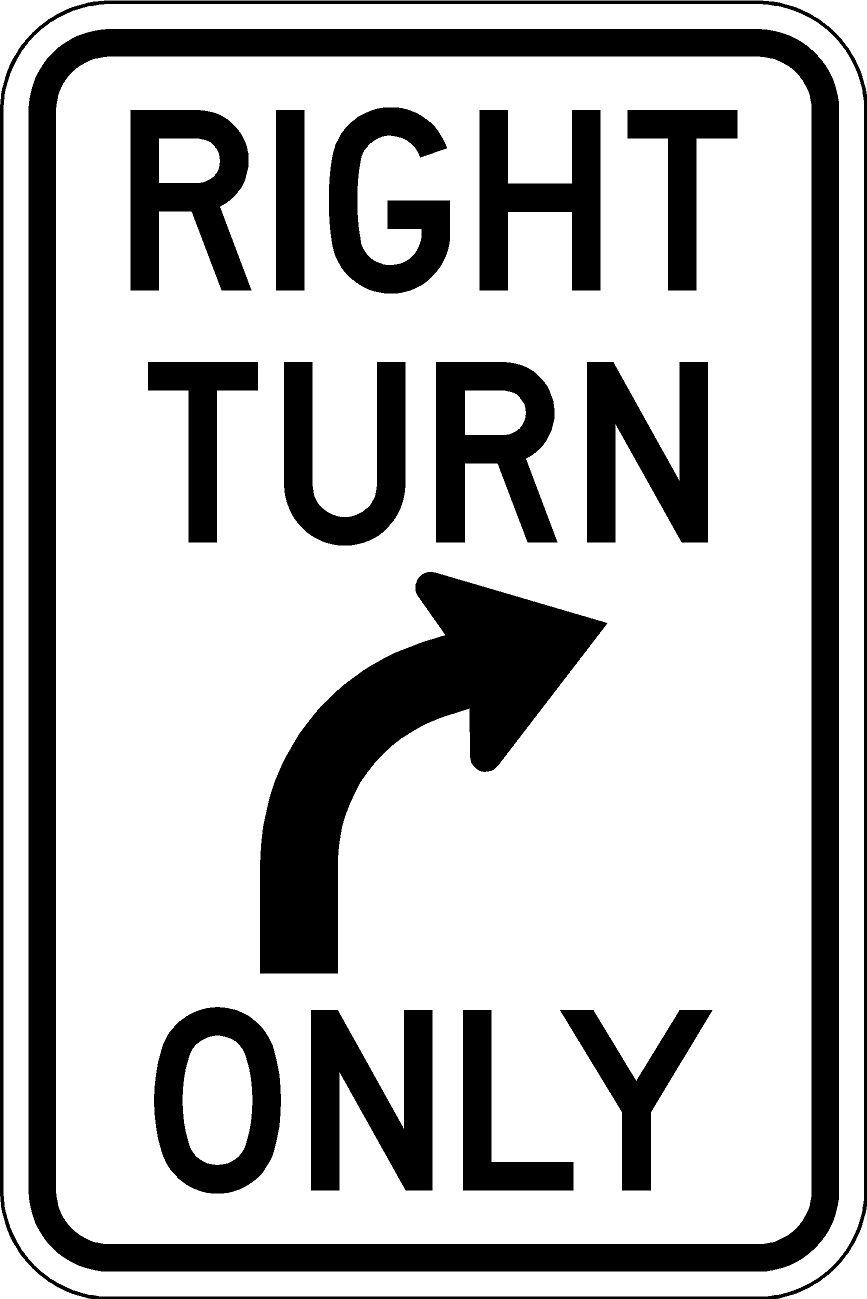 Engineer Grade Reflective Aluminum LEGAL 18 x 24 NO RIGHT TURN SIGN REAL