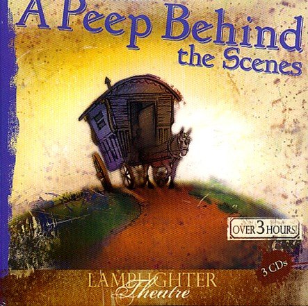 A Peep Behind the Scenes (Lamplighter Dramatic Audio)