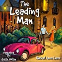 The Leading Man Audiobook by Rachel Anne Lane Narrated by Jack Nolan