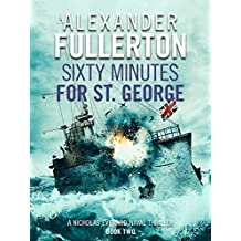 Sixty Minutes for St. George (Nicholas Everard Naval Thillers Book 2)