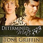 Determined Mate: Holland Brothers, Book 2 | Toni Griffin