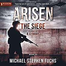 The Siege: Arisen, Book 13 Audiobook by Michael Stephen Fuchs Narrated by R. C. Bray